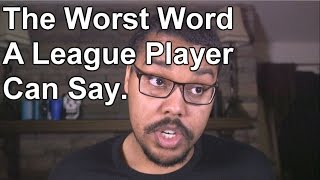 The Worst Word a League Player Can Say.