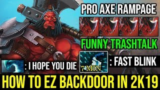How to Backdoor with Axe in 7.21d   7Min Blink CRAZY RAMPAGE AGGRESSIVE PLAY Dota 2 Pro Axe Gameplay