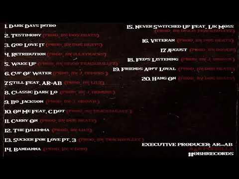 Dark Lo - The Testimony (Full Album) Ft. AR-AB, Lik Moss, @obhdarkLo @AssaultRifleAb