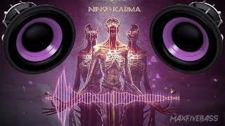 Nin9 - Karma (BASS BOOSTED)