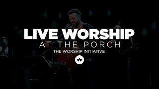 The Porch Worship | Shane & Shane October 9th, 2018