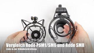 Rode SMR und Rode PSM1/ SM6 Mikrofonhalterung im Vergleich