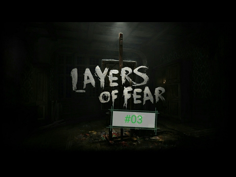 wir sind tod wie geht das OMG | Layers of Fear |#03 |(Ger)