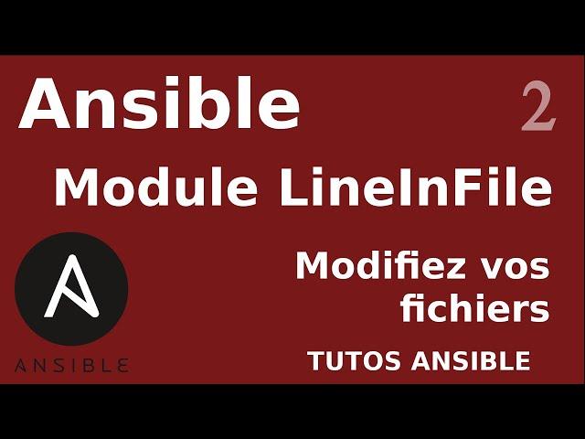 ANSIBLE - 2. MODULE LINEINFILE : MODIFIEZ VOS FICHIERS