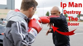 ip Man Destroy the Boxer - Wing Chun