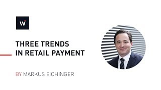 Three trends in retail payment