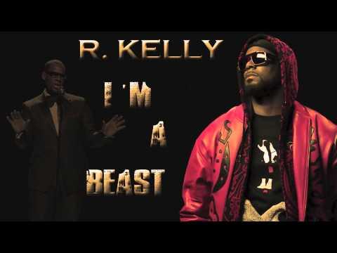 R. Kelly - I'm A Beast