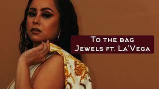 To The Bag - Jewels (feat. La'Vega)