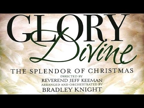 Glory Divine: The Splendor of Christmas (2016 Christmas Concert)