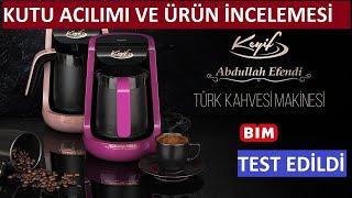 Abdullah Efendi Keyif Türk Kahvesi Makinesi Kutu Acılımı ve Ürün incelemesi, BİM'den aldığımız.