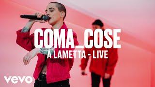 Coma_Cose - A LAMETTA (Live)   Vevo DSCVR