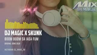 Descarca Dj Magic x Skunk - Boom boom sa iasa fum (Club Mix)