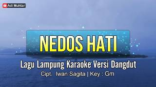 Download lagu Nedos Hati Karaoke No Vocal Lagu Lung Versi Dangdut Cipt Iwan Sagita Key Gm MP3