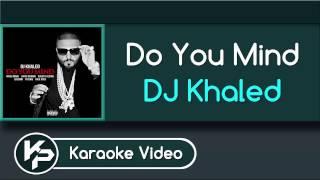 Do You Mind (Karaoke Version) - DJ Khaled ft. Nicki Minaj, Chris Brown, August Alsina, Jeremih