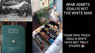 ARAB ADMITS ESAU IS NOT WHITE:GDASH THE PROPHET EXCLUSIVE