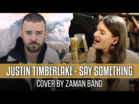 Justin Timberlake - Say Something (COVER by Zaman Band)