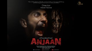 Horror Short Film| Anjaan | 5lionstudios - Mahesh Panchal Films | Sanchit Girwal
