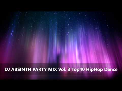 DJ Absinth In The Mix Vol. 03 Top40 HipHop Dance