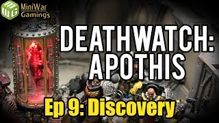 Discovery - Deathwatch: Apothis Warhammer 40k Narrative Campaign Ep 9