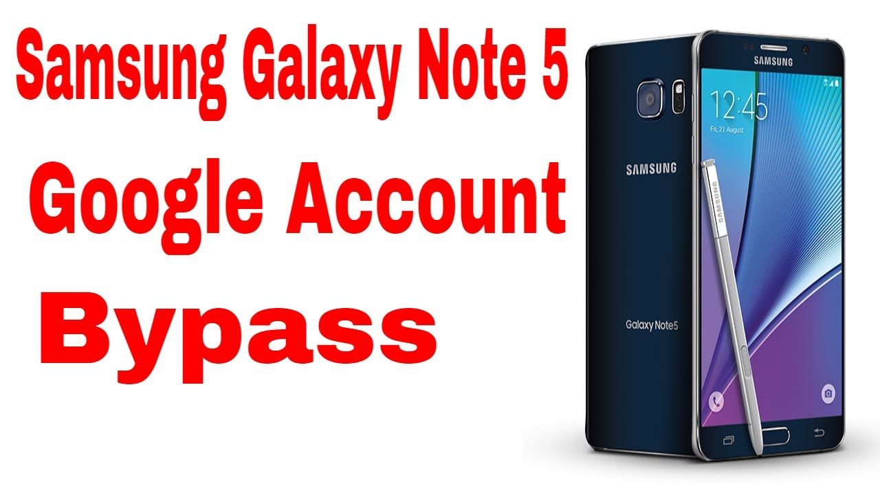 Samsung Galaxy Note 5 Frp Google Account Bypass Easy And Quick
