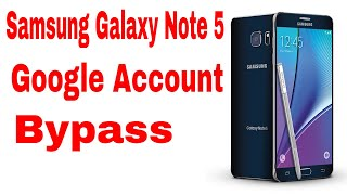Samsung Galaxy Note 5  FRP Google Account Bypass Easy and Quick!!