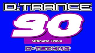 THE BEST OF D TRANCE 90 I ULTIMATIVE TRAXX I D- TECHNO AND UK MAKINA