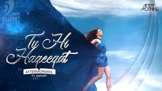Tu Hi Haqeeqat Mashup Aftermorning ft Antarip Mp3 Song Download