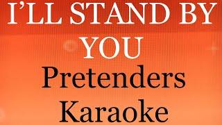 I'll Stand By You - Pretenders KARAOKE