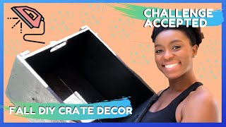 TBH|| Fall DIY| Easy Thrift Store Crate Decor|  Girls Can Use Power Tools - CHALLENGE