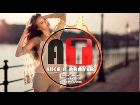 Mark Lower - Like A Prayer (feat. Scarlett Quinn)