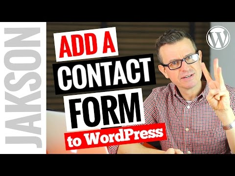 How to Add a Contact Form to WordPress – Tutorial 2017