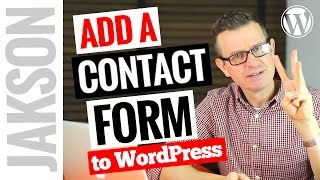 How to Add a Contact Form to WordPress - Tutorial 2017