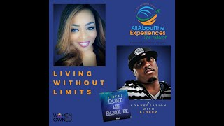 All About The Experiences:  Living Without Limits--Featuring Blockz