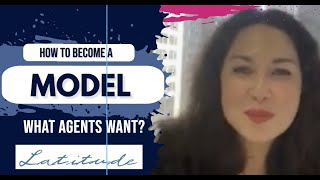 Become a Model (& What Casting Directors are Looking For) - Latitude Talent
