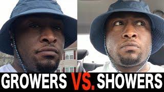 Growers vs Showers!