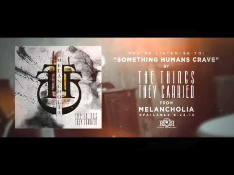 The Things They Carried - Something Humans Crave (Official Lyric Video)