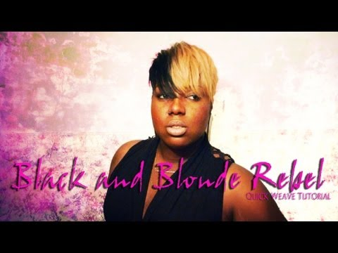 black-and-blonde-rebel//-quick-weave-tutorial