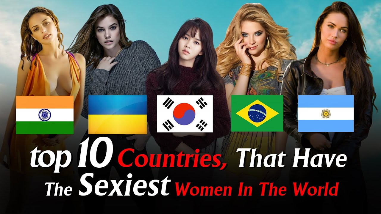 The women has which hottest european country 10 Sexiest