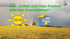 Wettervorhersage: Der Juni 2020 - Start in einen Hitze-Sommer oder in einen Grusel-Sommer?