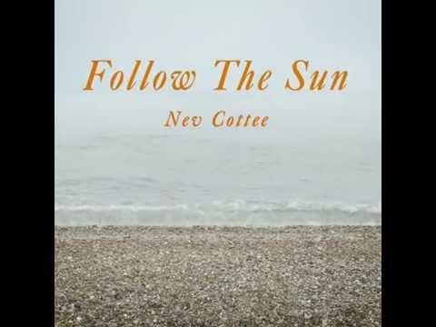 Nev Cottee Follow The Sun (promo)