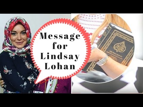 Message for Lindsay Lohan who got Hated on for reading Quran