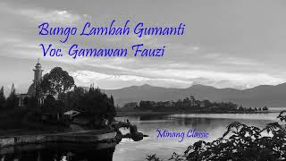 Lagu Minang Oldies - Bungo Lambah Gumanti - Vokal Gamawan Fauzi