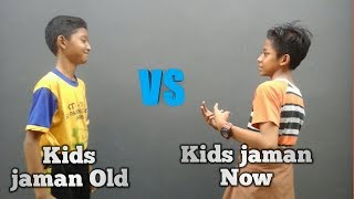 Kids Zaman Old VS Kids Zaman Now