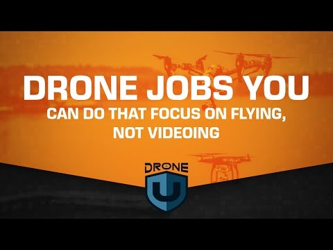 Drone jobs you can do that focus on flying, not videoing