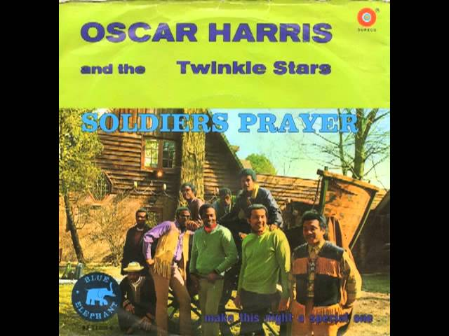 Oscar Harris And The Twinkle Stars  Soldier's Prayer