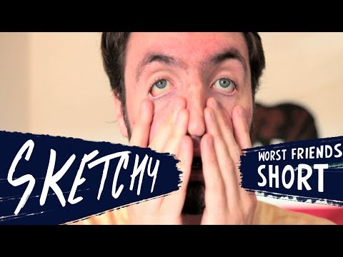 Sketchy  A Worst Friends Short