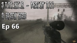S.T.A.L.K.E.R. - Misery 2.1.1 - A Black Road - Ep 66: Yanov Farming Moments