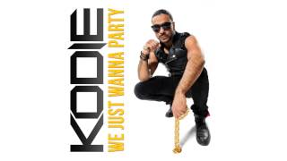 Kodie - We Just Wanna Party