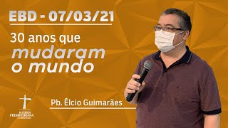 Escola Bíblica Dominical - 07/03/2021 - 09h30 - Pb. Élcio Guimarães