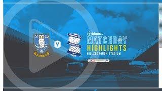HIGHLIGHTS   Sheffield Wednesday v Blues